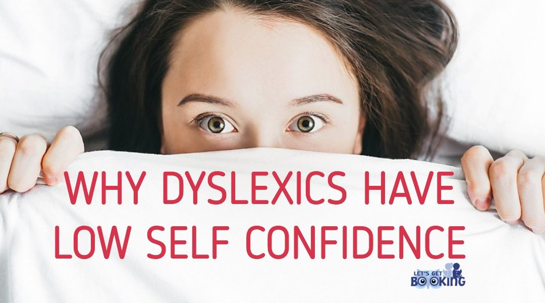 Why Dyslexics Have Low Self Confidence